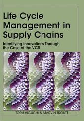 Life Cycle Management in Supply Chains: Identifying Innovations Through the Case of the VCR: Identifying Innovations Through the Case of the VCR