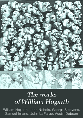 The Works of William Hogarth: Including the Analysis of Beauty and Five Days' Peregrination, Volume 5
