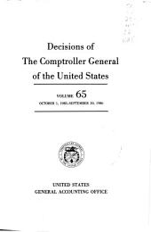 Decisions of the Comptroller General of the United States: Volume 65