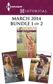 Harlequin Historical March 2014 - Bundle 1 of 2: The Cowboy's Reluctant Bride\Secrets at Court\The Rebel Captain's Royalist Bride