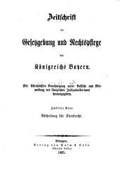 Zeitschrift für Gesetzgebung und Rechtspflege des Königreichs Bayern: mit allerhöchster Genehmigung unter Aufsicht und Mitwirkung der Königlichen Justizministeriums herausgegeben, Band 12