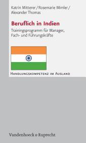Beruflich in Indien: Trainingsprogramm für Manager, Fach- und Führungskräfte