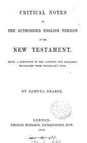 Critical notes on the authorised English version of the New Testament, a companion to the author's New Testament tr. from Griesbach's text