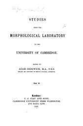 Studies from the Morphological Laboratory in the University of Cambridge: v.1-6