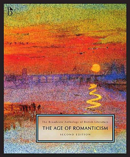 The Broadview Anthology of British Literature Volume 4  The Age of Romanticism   Second Edition PDF