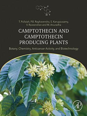 Camptothecin and Camptothecin Producing Plants
