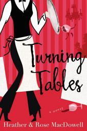 Turning Tables: A Novel