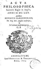 Acta philosophica Societatis regiae in Anglia anni MDCLXV....