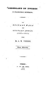 Nederland en Zweden in staatkundige betrekking: Door G. W. Vreede, Volume 1
