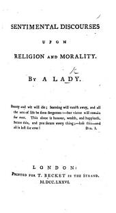 Sentimental Discourses upon Religion and Morality. By a Lady