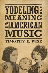 Yodeling and Meaning in American Music PDF