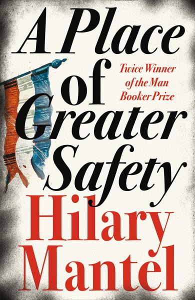 Download A Place of Greater Safety Book