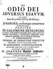 De odio Dei adversus Esauum: ad loca Rom. IX, 13, Genes. XXV, 23. et Mal. I, 3. 4. a Jo. Marckii, aliorumque corruptelis vindicanda