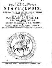 Genealogia familiae augustae Stauffensis, ex diplomatibus et optimis scriptoribus asserta et correcta
