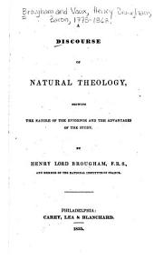 A Discourse of Natural Theology: Showing the Nature of the Evidence and the Advantages of the Study