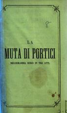 La Muta di Portici  melodramma serio in tre atti  and in verse  From the French of A  E  Scribe and G  Delavigne   etc PDF