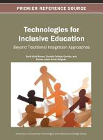 Technologies for Inclusive Education  Beyond Traditional Integration Approaches PDF