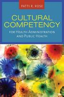 Cultural Competency for Health Administration and Public Health PDF