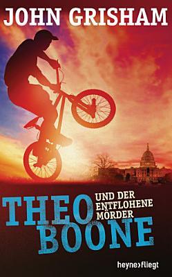 Theo Boone und der entflohene M  rder PDF