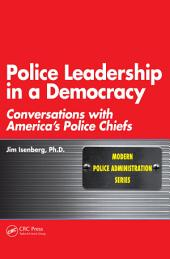 Police Leadership in a Democracy: Conversations with America's Police Chiefs