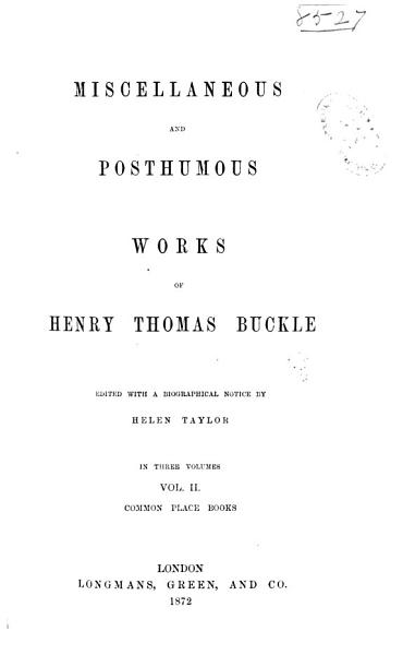 Download The Miscellaneous and Posthumous Works of Henry Thomas Buckle Book