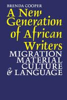 A New Generation of African Writers PDF