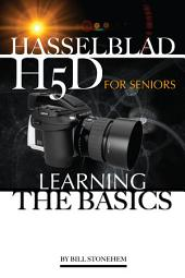 Hasselblad H5d for Seniors: Learning the Basics