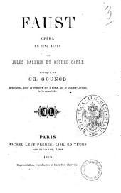 Faust opera en cinq actes par Jules Barbier et Michel Carre