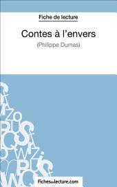 Contes à l'envers de Philippe Dumas (Fiche de lecture): Analyse complète de l'oeuvre