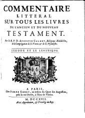 Commentaire littéral sur tous les livres de l'ancien et du nouveau testament: L'Exode et le Levitique (1717)