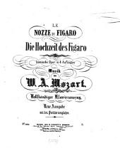 Le Nozze di Figaro: kom. Oper in 4 Aufzügen ; KV 492