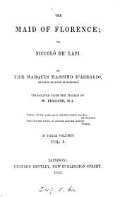 The maid of Florence; or, Niccolò de' Lapi. Tr. by W. Felgate
