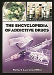 The Encyclopedia of Addictive Drugs PDF