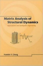 Matrix Analysis of Structural Dynamics: Applications and Earthquake Engineering