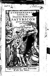 Evphormionis Lusinini sive Ioannis Barclaii Satyricon partes quinque cum Clavi. Accessit Conspiratio Anglicana