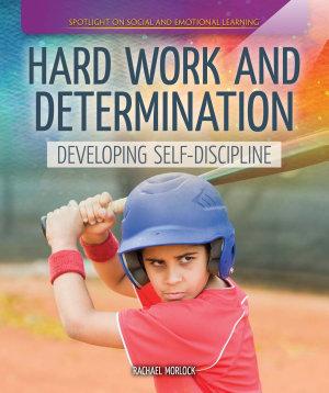 Hard Work and Determination  Developing Self Discipline PDF