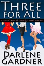 Three for All: A Boxed Set of Short Romantic Comedies