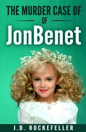 The Murder Case of JonBenet