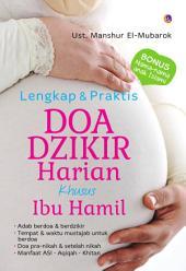 Lengkap & Praktis Doa Dzikir Harian Khusus Ibu Hamil
