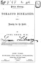 Prize Essay: Tobacco Diseases, with a Remedy for the Habit