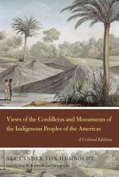 Views of the Cordilleras and Monuments of the Indigenous Peoples of the Americas: A Critical Edition