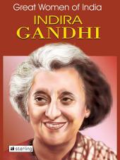 Great Women Of India: Indira Gandhi