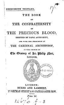 The book of the Confraternity of the precious blood  ed  by W H A   19th thous PDF