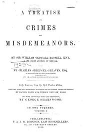 A Treatise on Crimes and Misdemeanors: Volume 1