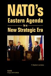 NATO's Eastern Agenda in a New Strategic Era