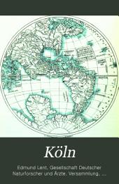 Köln: Festschrift für die Mitglieder und Theilnehmer der 61. Versammlung Deutscher Naturforscher und Aerzte