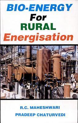 Bio-energy for Rural Energisation