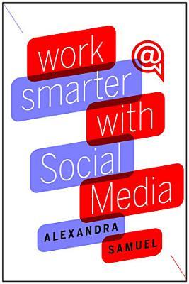 Work Smarter with Social Media