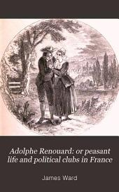 Adolphe Renouard: Or Peasant Life and Political Clubs in France