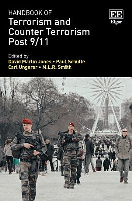 Handbook of Terrorism and Counter Terrorism Post 9 11